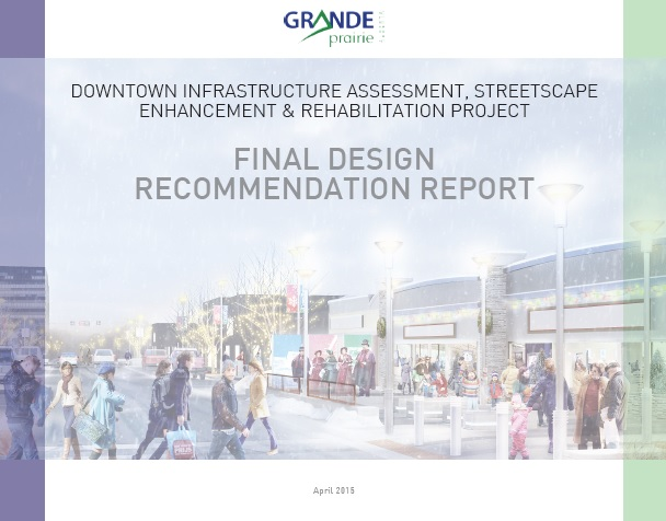 : Downtown Grande Prairie Infrastructure Assessment, Streetscape Enhancement, and Rehabilitation Pro
